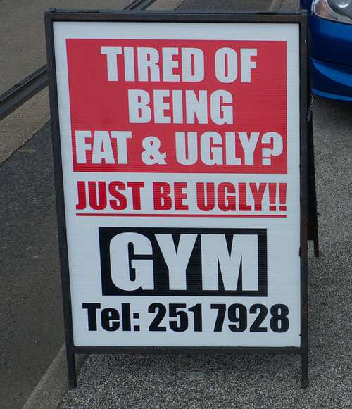 Gym Advertising don't be fat