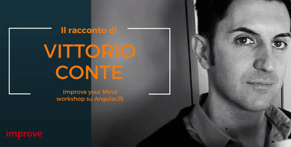 Vittorio Conte racconta l'esperienza del workshop AngularJS a Roma